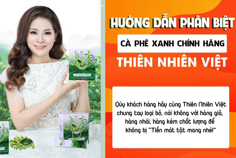 Hướng dẫn phân biệt cà phê xanh chính hãng, thật giả Thiên Nhiên Việt